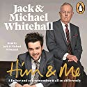 Him & Me Audiobook by Jack Whitehall, Michael Whitehall Narrated by Jack Whitehall, Michael Whitehall