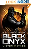 Black Onyx - A Superhero Thriller (The Black Onyx Chronicles Book 1)