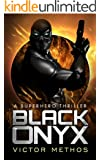 Black Onyx - A Superhero Thriller (The Black Onyx Chronicles Book 1)