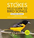 Stokes Field Guide to Bird Songs: Eas...