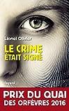 Le crime �tait sign� : Prix du Quai des Orf�vres 2016