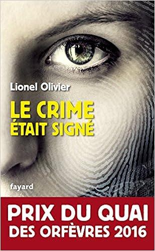 Le crime était signé - Lionel Olivier