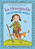 Iva Honeysuckle Discovers the World (1423131738) by Ransom, Candice