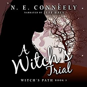 A Witch's Path, Book 3 - N. E. Conneely