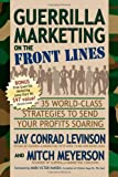 img - for Guerrilla Marketing on the Front Lines: 35 World-Class Strategies to Send Your Profits Soaring (Guerilla Marketing Press) book / textbook / text book