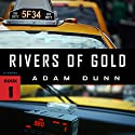 Rivers of Gold: More Series, Book 1 Audiobook by Adam Dunn Narrated by Thomas Eldon Anderson