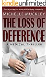 The Loss of Deference: A Medical Thriller