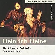 Heinrich Heine Hörbuch von Axel Grube Gesprochen von: Axel Grube
