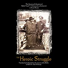 The Heroic Struggle Audiobook by Rabbi Alter B. Metzger, Rabbi Yosef Y. Schneersohn Narrated by Shlomo Zacks