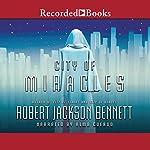 City of Miracles   Robert Jackson Bennett