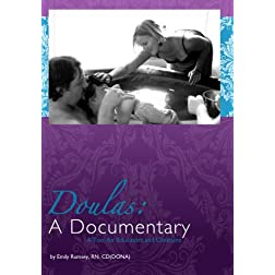 Doulas: A Documentary (A Tool for Educators and Clinicians)