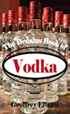 Geoffrey Elborn The Dedalus Book of Vodka (Dedalus Concept Books)