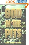 God in the Pits: Confessions of a Com...