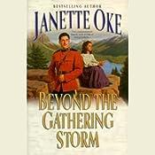 Beyond the Gathering Storm: A Canadian West Novel   [Janette Oke]