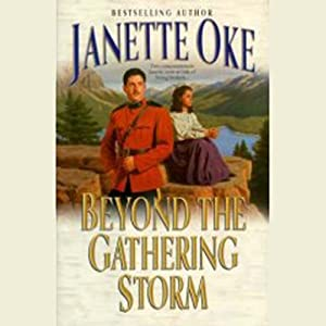 Beyond the Gathering Storm: A Canadian West Novel | [Janette Oke]