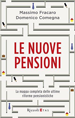 Le nuove pensioni La mappa completa delle ultime riforme pensionistiche PDF