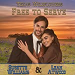 Free to Serve: Texas Wildflowers, Book 4 | Susette Williams,Leah Atwood