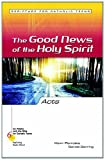img - for Acts: The Good New of the Holy Spirit (Six Weeks with the Bible for Catholic Teens) book / textbook / text book