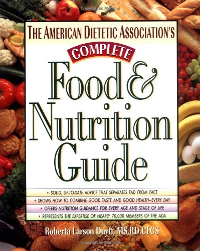 The American Dietetic Association'S Complete Food & Nutrition Guide