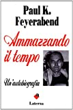 Ammazzando il tempo. Un'autobiografia (8842045217) by Paul K. Feyerabend