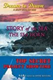 img - for Dream to Dawn, Story of the Sea the Sea Horn, Top Secret Project Showtime book / textbook / text book