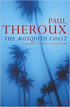 An analysis of the book the mosquito coast by paul theroux