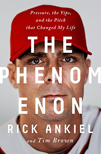 Book Cover: The Phenomenon: Pressure, the Yips, and the Pitch that Changed My Life