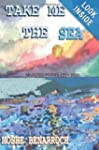 Take Me to the Sea: SELECTED POEMS 19...