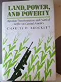 img - for Land, Power, and Poverty: Agrarian Transformation and Political Conflict in Central America (Thematic Studies in Latin America) book / textbook / text book