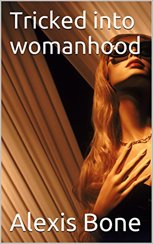 Tricked into womanhood (English Edition)