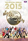 Alison Maloney Official Strictly Come Dancing Annual 2015: The Official Companion to the Hit BBC Series (Annuals 2015)