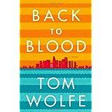 Back to Blood: A Novel ~ Tom Wolfe