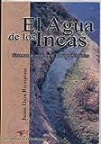 El Agua De Los Incas: Sistemas De Riego En El Peru Prehispanico