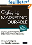 Oser le marketing durable: Concilier...