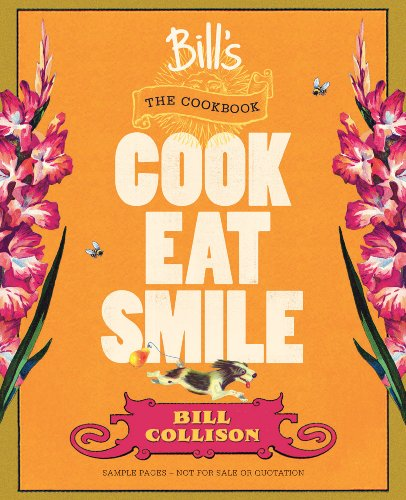 Bill's The Cookbook: Cook, Eat, Smile