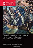 img - for The Routledge Handbook of the War of 1812 (Routledge International Handbooks) book / textbook / text book