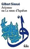 Avicenne ou la route d'Ispahan par Sinou�