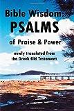 Bible Wisdom: PSALMS of Praise & Power newly translated from the Greek Old Testament (0557163064) by Reid, John Howard