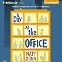 A Day at the Office Audiobook by Matt Dunn Narrated by James Clamp