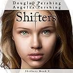 Shifters | Douglas Pershing,Angelia Pershing