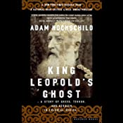 King Leopold's Ghost: A Story of Greed, Terror, and Heroism in Colonial Africa | [Adam Hochschild]