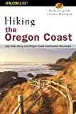 Hiking the Oregon Coast: Day Hikes Along the Oregon Coast and Coastal Mountains