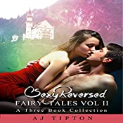 Sexy Reversed Fairy Tales, Vol. 2: A Three Book Collection | AJ Tipton