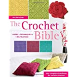 The Crochet Bible: The Complete Handbook for Creative Crochet: The Complete Handbook for Creative Crochetingby Sue Whiting
