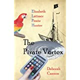 The Pirate Vortex: Elizabeth Latimer, Pirate Hunterby Deborah Cannon