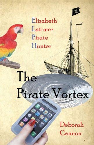 The Pirate Vortex (Elizabeth Latimer, Pirate Hunter, #1)