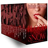 Blood and Snow: The Omnibus Collection Includes the EXCLUSIVE Short Story AFTER THE KISS (Blood and Snow (Season 1))