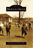 img - for Morton Grove (Images of America) book / textbook / text book