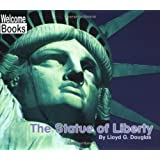 The Statue of Liberty (Welcome Books: American Symbols) ~ Lloyd G. Douglas
