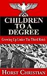Children To A Degree - Growing Up Und...